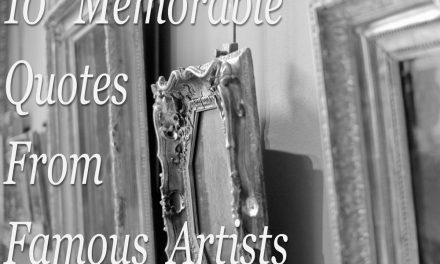 10 Memorable Quotes From Famous Artists