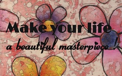 Make Your Life A Beautiful Masterpiece