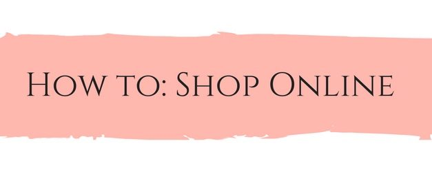 How To: Shop Online