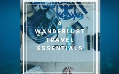 6 Wanderlust Travel Essentials