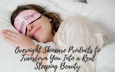 Overnight Skincare Products to Transform You Into a Real Sleeping Beauty