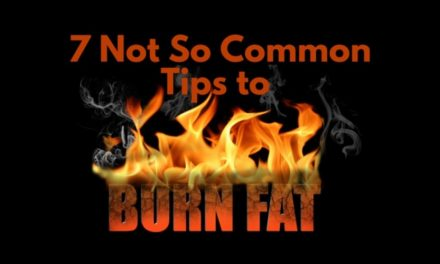 7 Not So Common Tips To Fat Burning