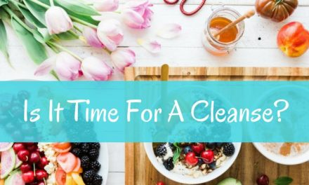 Is It Time For A Cleanse?