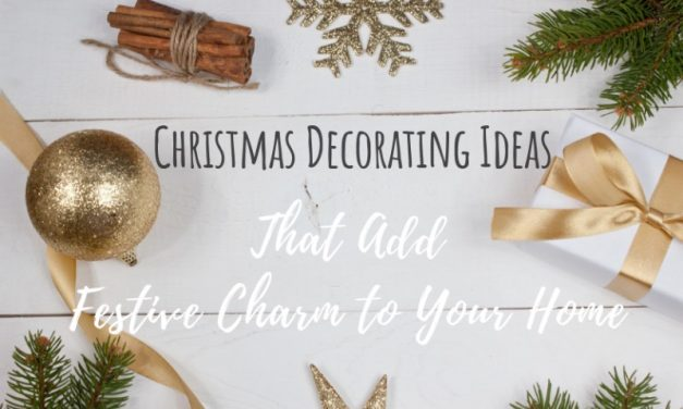 Christmas Decorating Ideas That Add Festive Charm To Your Home